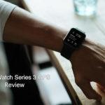 【開封】Apple Watch Series 3 GPSモデルをレビュー!