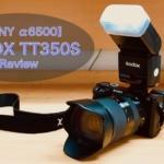 [レビュー]GODOX TT350Sがやってきた! SONY α6500との相性は?