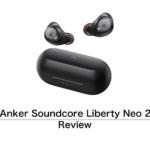 [レビュー]Anker Soundcore Liberty Neo 2 をチェック